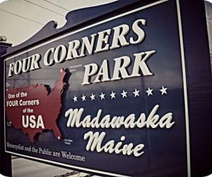 MADAWASKA FOUR CORNERS PARK |  Maine